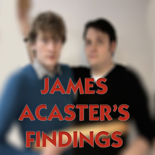James Acaster's Findings